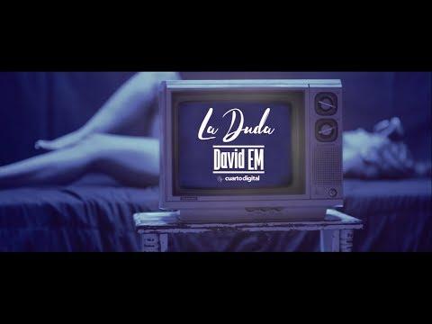 David Em - La Duda | Video Oficial