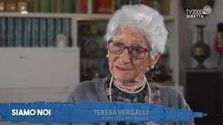 """Siamo Noi - """"L'Italia è antifascista"""" i ricordi di Teresa Vergalli"""