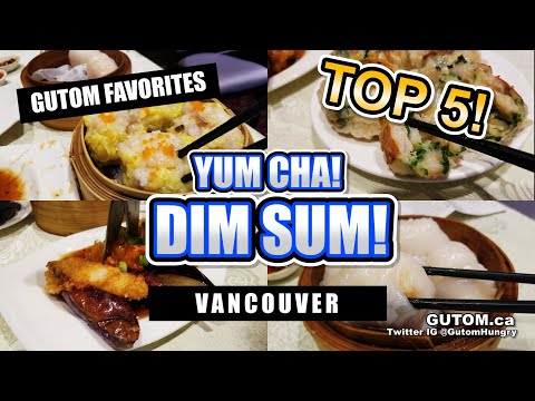 TOP 5 DIM SUM RESTAURANTS | VANCOUVER FOOD AND TRAVEL GUIDE - Gutom.ca