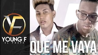 Young F ft Jeivy Dance - Que Me Vaya [Masterizado] (Audio)