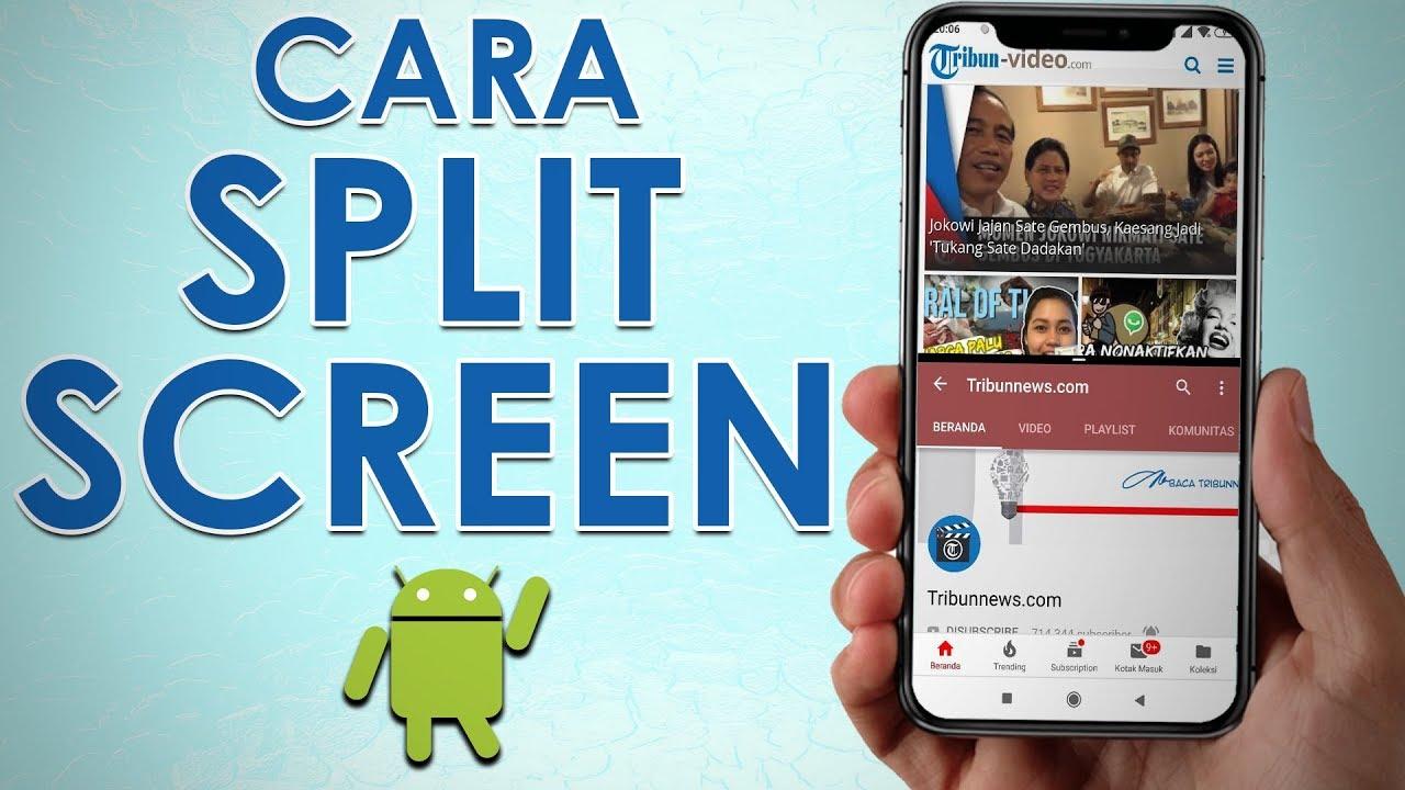 Cara Aktifkan Fitur Split Screen di Android
