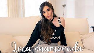 LOCA ENAMORADA   Lyna Vlogs