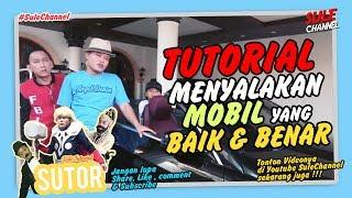 SUTOR (SULE TUTORIAL) -  TUTORIAL MENYALAKAN MOBIL YANG BAIK & BENAR