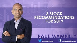 My 3 Stock Market Recommendations for 2019 - Paul Mampilly