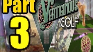 The FGN Crew Plays: Vertiginous Golf Part 3 - Hole in ONE (PC)