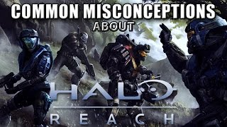 Misconceptions About...Halo Reach