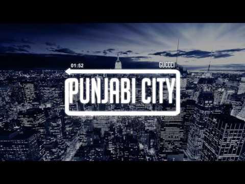 Guccci (Remix) Aarsh Benipal | Deep Jandu | Gucci | Latest Punjabi Songs 2017