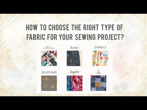 How to choose the right type of fabric for your sewing project?