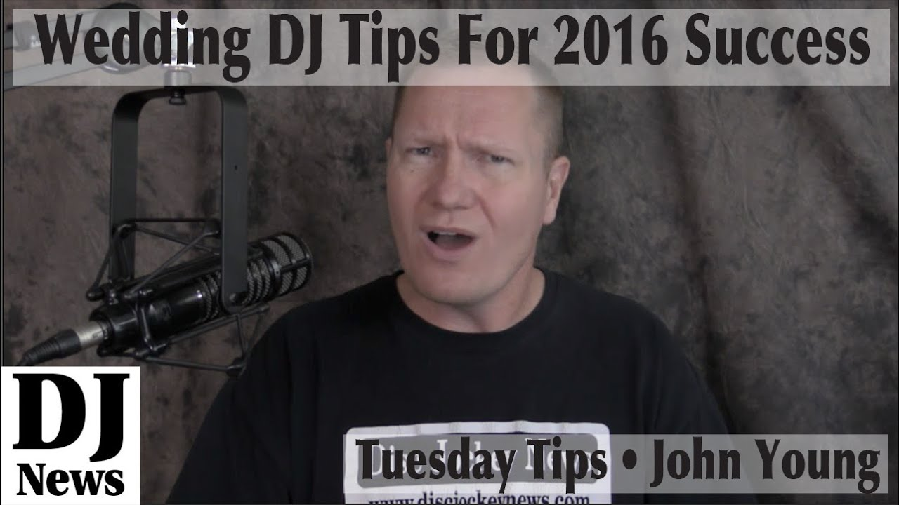 Wedding Dj Tips For The Slow Months By John Young Tuesday Djntv