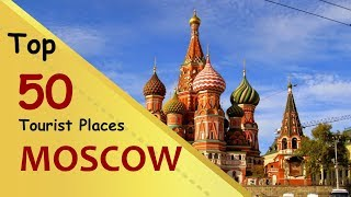 """MOSCOW"" Top 50 Tourist Places 