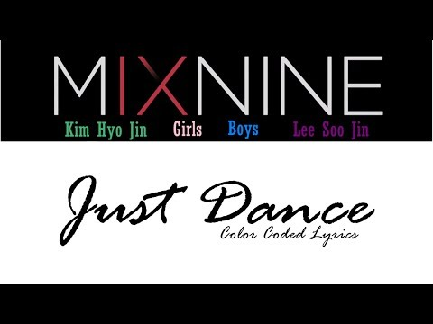 MIXNINE 믹스나인 - Just Dance (Color Coded Lyrics)