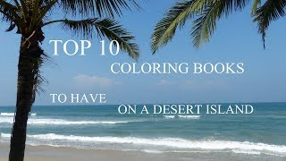My Top 10 coloring books to have on a desert island