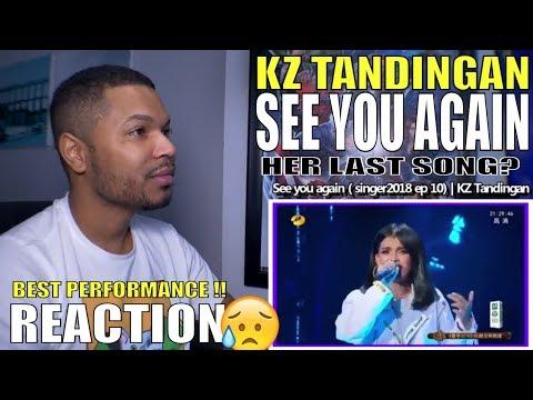 See You Again   KZ TANDINGAN (Mandarin & English Singer 2018Ep10) Reaction