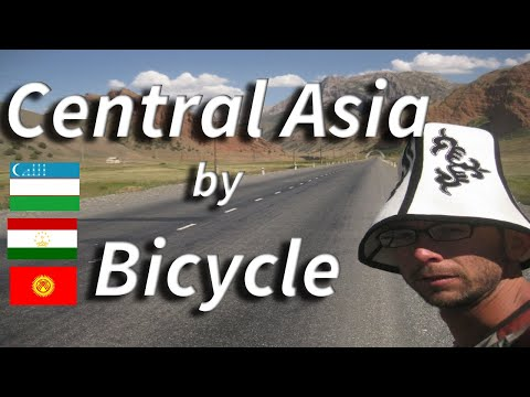 Central Asia Bicycle Trip- Uzbekistan, Pamir Highway in Tajikistan, Kyrgyzstan, George Balarezo