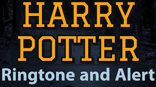 Harry Potter Ringtone and Alert