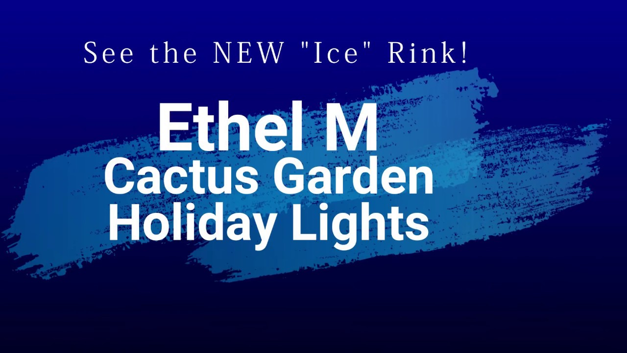 Ethel m holiday lights and ice rink youtube - Ethel m cactus garden christmas 2017 ...