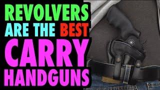 Why Revolvers Make Better Carry Guns