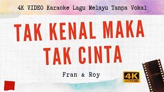 Tak Kenal Maka Tak Cinta - Fran & Roy I 4K VIDEO Karaoke Lagu Melayu Tanpa Vokal