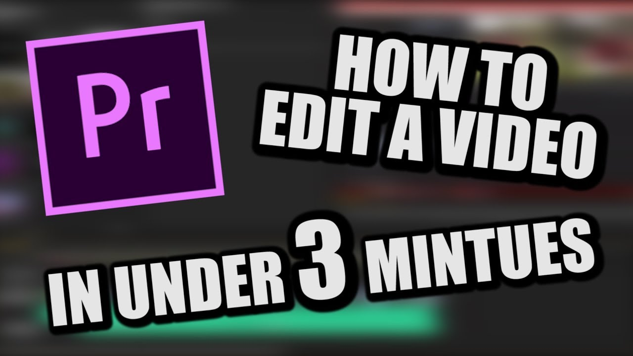 How to Edit –  In Under 3 Minutes ( On Premiere Pro Cs6)