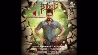Jatt Da Blood[Bass Boosted]Mankirat aulakh-Punjabi song