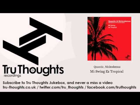 Quantic, Nickodemus - Mi Swing Es Tropical - feat. Tempo & The Candela Allstars