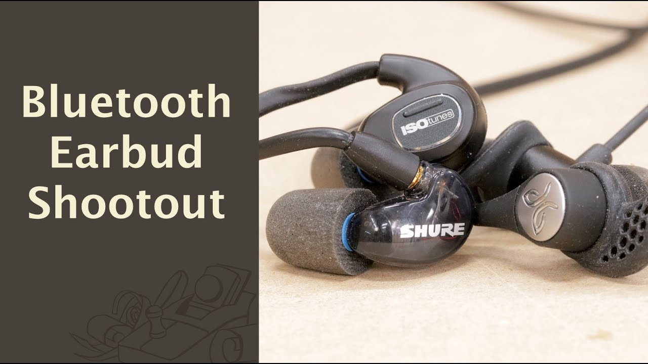 Bluetooth Earbud Shootout - The Wood Whisperer