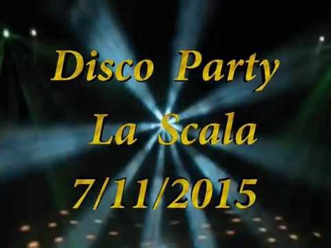 Disco Party - La Scala (7-11-2015) by Radio Disco Balls & CJ Radio
