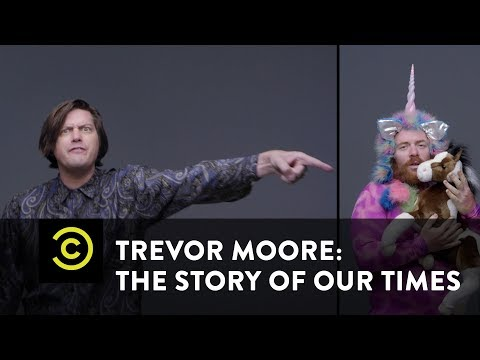 Trevor Moore: The Story of Our Times -