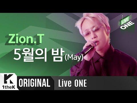 Zion.T '5월의 밤' 라이브 최초공개!   Zion.T _ May   라이브원   LiveONE