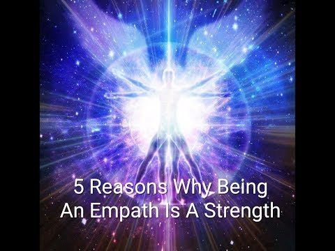 5 Reasons Why Being An Empath Is A Strength
