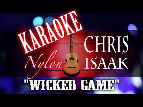 WICKED GAME - Chris Isaak - KARAOKE NYLON
