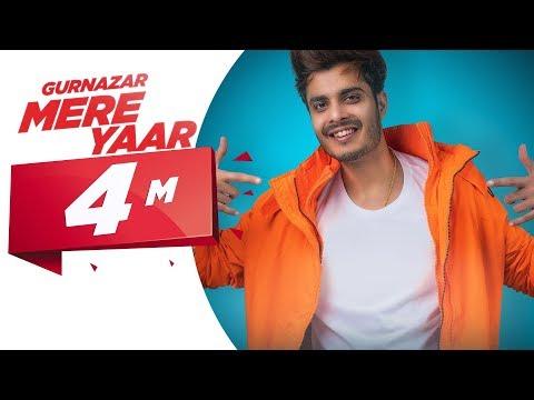 gurnazar-|-mere-yaar-(official-video)-|-ft-nirmaan,-harry-verma-|-latest-punjabi-songs-2019