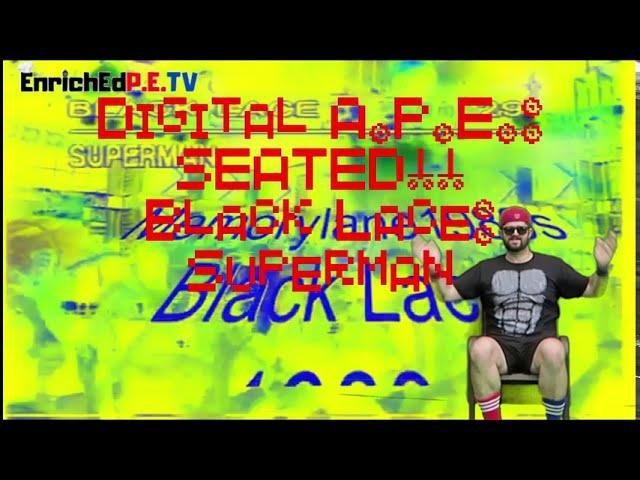Digital A.P.E.: SEATED! S1E2 Dance - Superman