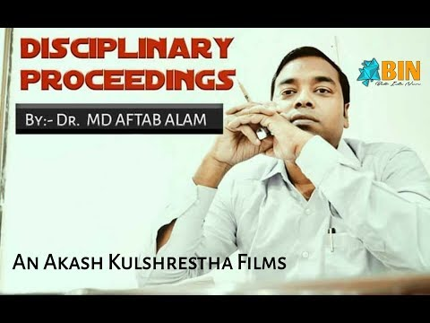 DISCIPLINARY PROCEEDINGS | Dr. MD AFTAB ALAM | An Akash Kuls