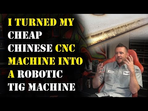 TFS: Converting Chinese CNC Into Robotic TIG