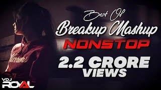 Best Of Breakup Mashup | VDj Royal | NonStop Jukebox