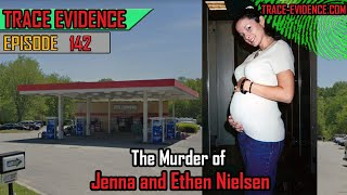 142 - The Murder of Jenna & Ethen Nielsen [Plus Update on Unique Harris]