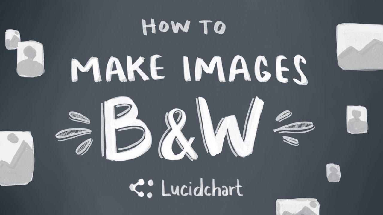 lucidchart-tutorial-how-to-make-images-black-white
