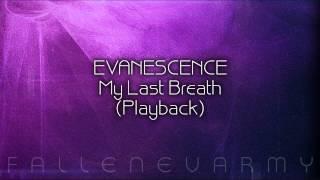 Evanescence - My Last Breath (Playback)