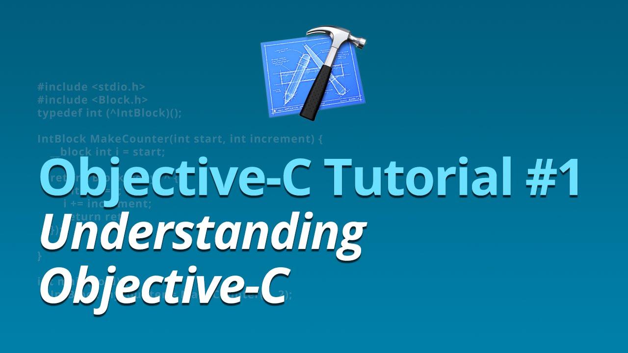Objective-C Tutorial - #1 - Understanding Objective-C