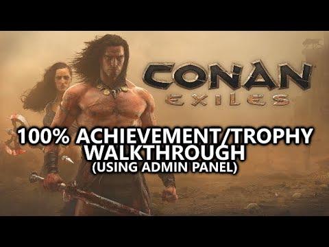 Conan Exiles - 100% Achievement/Trophy Walkthrough (Admin Panel) - 1,000 Gamerscore in 40 Minutes