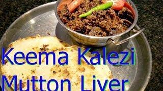 Keema Kaleji | Mutton Liver | Mutton Keema punjabi Style recipe by CK Epsd. 56