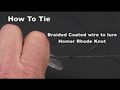 How To Tie Braided Coated Wire To Lure- Homer Rhode Knot | Saltwater Experience