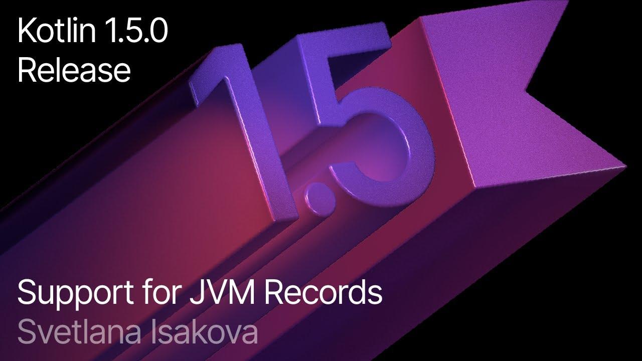 Support for JVM Records in Kotlin 1.5.0