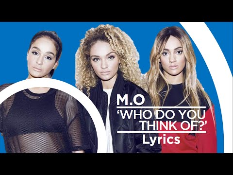 M.O - 'Who Do You Think Of?' - Lyric Video