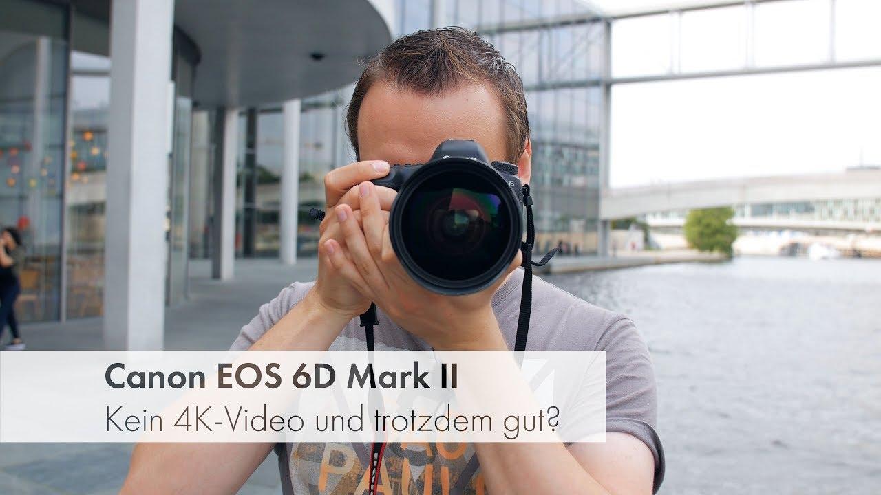 Canon EOS 6D Mark II | Vollformat-DSLR-Kamera im Test [Deutsch ...