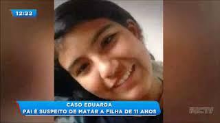 Caso Eduarda: áudios mostram frieza do pai
