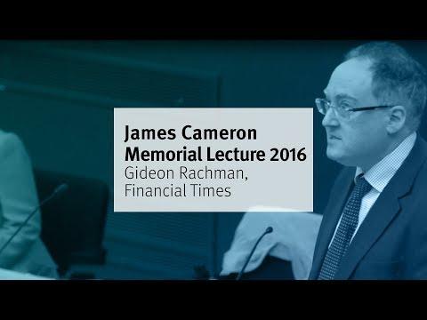 James Cameron Memorial Lecture 2016 with Gideon Rachman
