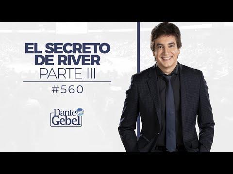 Dante Gebel #560 | El secreto de River – Parte III