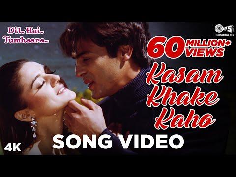 Kasam Khake Kaho  Song Video - Dil Hai Tumhaara | Preity, Arjun & Mahima | Alka Y & Kumar Sanu